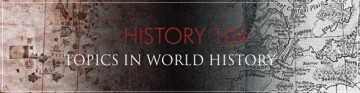 Course Profile: HIST 104 – Topics in World History