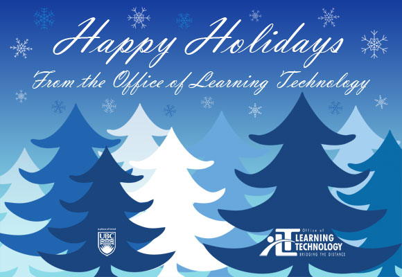 we wish you a festive holiday season and a happy and prosperous new year ubc centre for teaching learning and technology