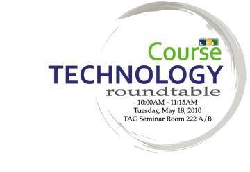 Course Technologies Roundtable: Teaching, Learning, and Technology in Action