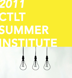 ctlt summer institute 2011 centre for teaching learning and