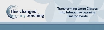 This Changed My Teaching: Transforming Large Classes into Interactive Learning Environments