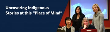 """Uncovering Indigenous Stories at this """"Place of Mind"""""""