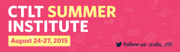 Register Today for the 2015 CTLT Summer Institute